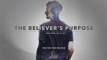 "Sermon May 10, 2020 ""The Believer's Purpose"" Pastor Ken Wilson"