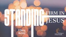 """Sermon October 18, 2020 """"Standing Firm in Jesus"""" Pastor Danny Martinez"""