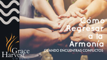 Sermon November 1, 2020 Cómo Regresar a la Armonía Pastor Neftali Zazueta