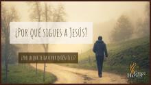 Sermon December 13, 2020 ¿Por qué Sigues a Jesús? Pastor Neftali Zazueta