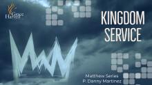 "Sermon February 28, 2021 ""Kingdom Service"" Pastor Daniel Martinez"
