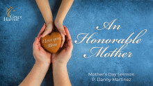 """Sermon May 9, 2021 """"An Honorable Mother"""" Mother's Day Sermon Pastor Daniel Martinez"""